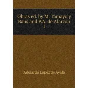 Obras ed. by M. Tamayo y Baus and P.A. de Alarcon. 1