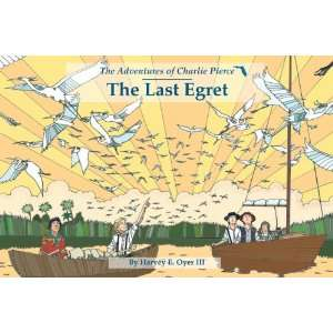 The Last Egret (The Adventures of Charlie Pierce, Volume 2