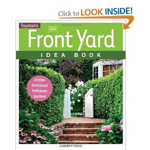 New Front Yard Idea Book: Entries*Driveways*Pathways