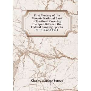 First Century of the Phoenix National Bank of Hartford Covering the