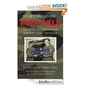 Eyes Only   The Story of Clifford Stone and UFO Crash Retrievals