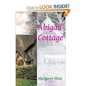 Abigail Cottage (9781907963049) Margaret West Books