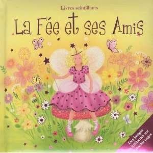 la fée et ses amis (9782753203341): Collectif: Books