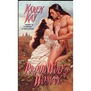Proud Wolfs Woman (9780380779970): Karen Kay: Books