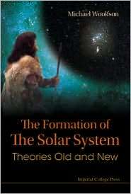 The Formation of the Solar System Theories Old and New, (1860948243