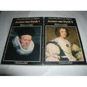 2 BOOKS   ANTON vAN DYCK 1 and ANTON vAN DYCK 2 DIEGROBEN