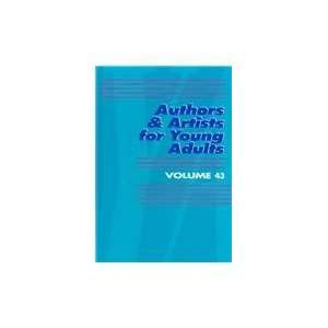 for Young Adults Volume 43 (Authors and Artists for Young Adults