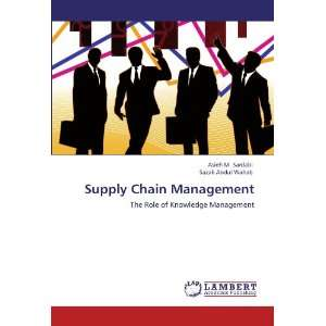 Supply Chain Management: The Role of Knowledge Management