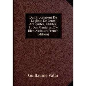 Bien Assister (French Edition): Guillaume Vatar:  Books