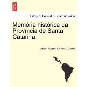 Memória histórica da Província de Santa Catarina. (Portuguese