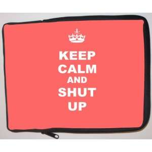 Keep Calm and Shut Up   Tropical Pink Color Laptop Sleeve   Note Book
