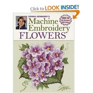 Machine Embroidery Flowers (9780896893344): Donna Dewberry: Books