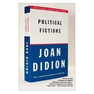 Political Fictions Publisher Vintage Joan Didion Books