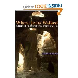Where Jesus Walked A Spiritual Journey Through the Holy