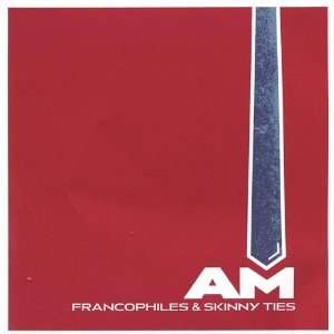 Francophiles & Skinny Ties: Am: Music