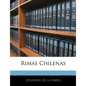 Chilenas (Spanish Edition) (9781142975777): Eduardo de la Barra: Books