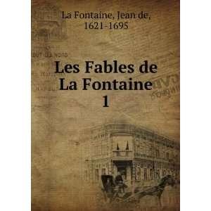 : Les Fables de La Fontaine. 1: Jean de, 1621 1695 La Fontaine: Books