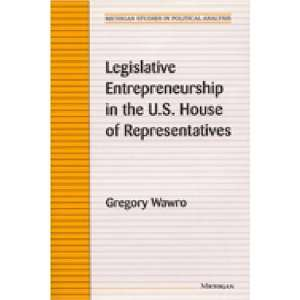 com Legislative Entrepreneurship in the U.S. House of Representatives