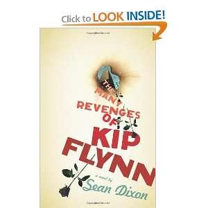 The Many Revenges of Kip Flynn (9781552452424): Sean Dixon: Books