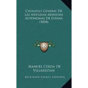 Catalogo General De Las Antiguas Monedas Autonomas De