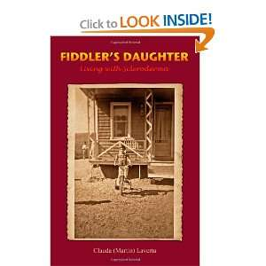 Fiddlers Daughter: Living with Scleroderma (9781452813158