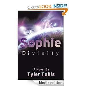 Sophie Divinity Tyler Tullis  Kindle Store