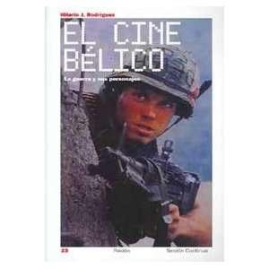 El Cine Belico / War Films La Guerra Y Sus Personajes