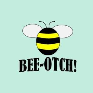 BEE OTCH (beeotch,biotch) funny bumblebee buttons Arts