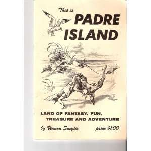 THIS IS PADRE ISLAND LAND OF FANTASY FUN TREASURE AND