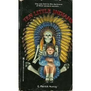 Ten Little Indians E. Patrick Murray 9780821724521