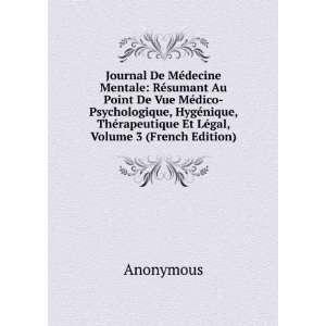 Journal De Médecine Mentale: Résumant Au Point De