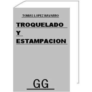 , doblado, embutición y extrusión Tomás López Navarro Books