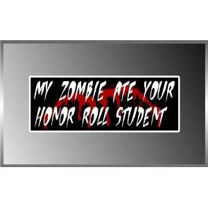 My Zombie Ate Your Honor Roll Student Vinyl Decal Bumper