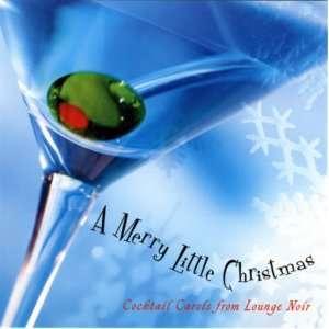 Merry Little Christmas: Cocktail Carols: Various Artists