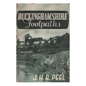 : Buckinghamshire footpaths (Cross country book): J. H. B Peel: Books