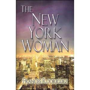 The New York Woman (9781606725238) Frances Rodriguez Books