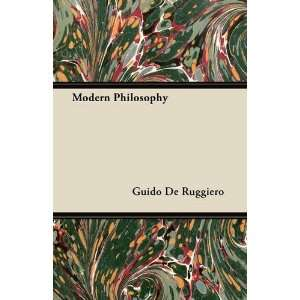 Modern Philosophy (9781446071472) Guido De Ruggiero Books