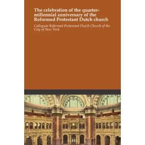 Collegiate Reformed Protestant Dutch Church of the City of New York