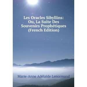 Les Oracles Sibyllins Ou, La Suite Des Souvenirs Prophà