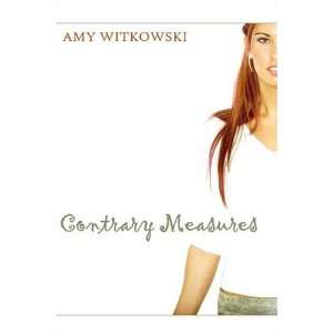 Contrary Measures (9781424104086) Amy Witkowski Books
