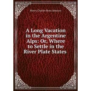 Settle in the River Plate States . Henry Charles Ross Johnson Books