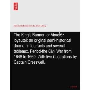 he Kings Banner; or AimeÌz loyaueÌ an original semi