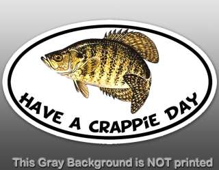 Oval Have A Crappie Day Sticker decal fish hunt fishing