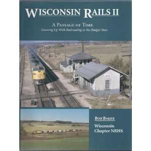 : growing up with railroading in the Badger State: Bob Baker: Books