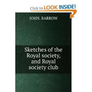of the Royal society, and Royal society club JOHN. BARROW Books