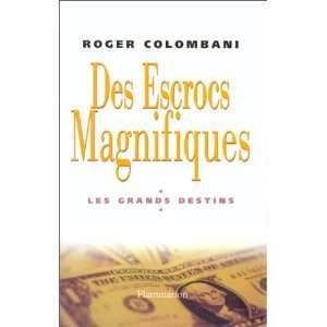 Des escrocs magnifiques (Les grands destins) (French