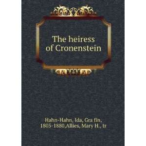 of Cronenstein.: Ida Allies, Mary H., Hahn Hahn:  Books