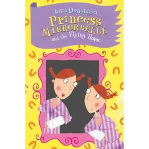 Princess Mirror Belle and the Flying Horse (9780330437950