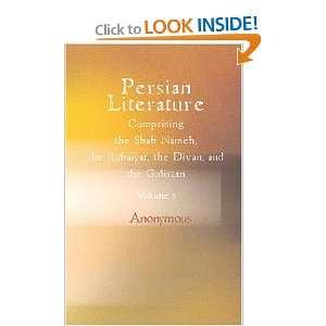 Persian Literature, Comprising the Shah Nameh, the