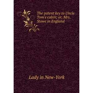 Uncle Toms cabin; or, Mrs. Stowe in England Lady in New York Books